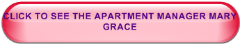 CLICK TO SEE THE APARTMENT MANAGER MARY GRACE