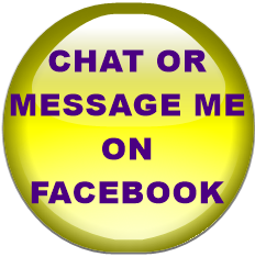 CHAT OR MESSAGE ME ON FACEBOOK