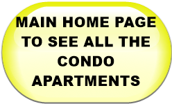 MAIN HOME PAGE TO SEE ALL THE CONDO APARTMENTS