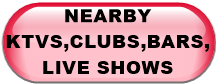 NEARBY KTVS,CLUBS,BARS,LIVE SHOWS