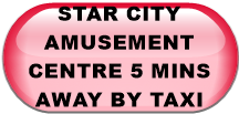 STAR CITY AMUSEMENT CENTRE 5 MINS AWAY BY TAXI