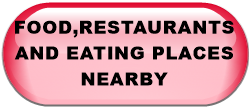FOOD,RESTAURANTS AND EATING PLACES NEARBY