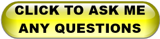CLICK TO ASK ME ANY QUESTIONS