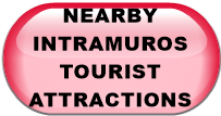 NEARBY INTRAMUROS TOURIST ATTRACTIONS